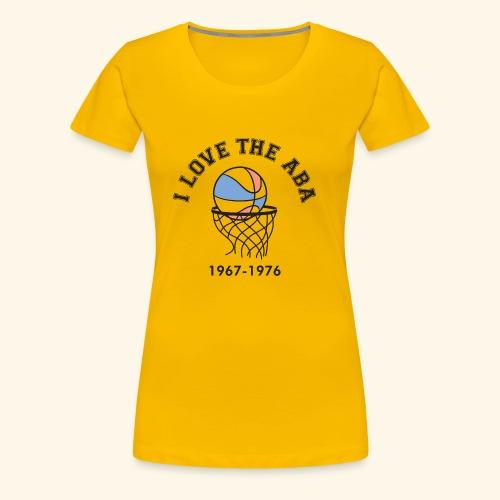 I Love the ABA - Women's Premium T-Shirt