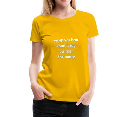 Consider the Source - Women's Premium T-Shirt