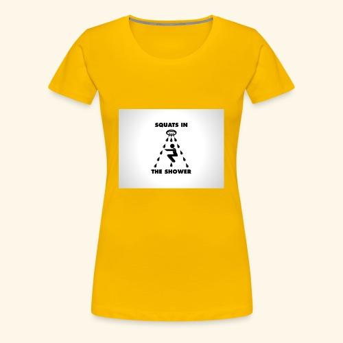 SQUATS IN THE SHOWER - Women's Premium T-Shirt