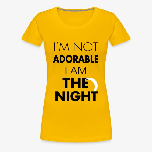 I'm not adorable - Women's Premium T-Shirt