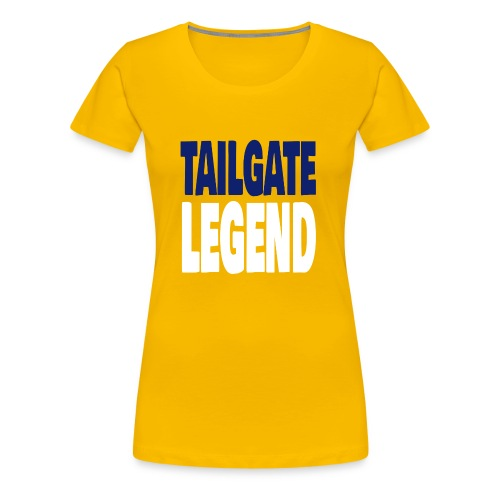 TAILGATE LEGEND - Women's Premium T-Shirt