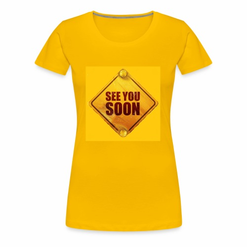 see you soon - Women's Premium T-Shirt