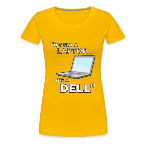 It's Not A Laptop... It's A Dell - Women's Premium T-Shirt