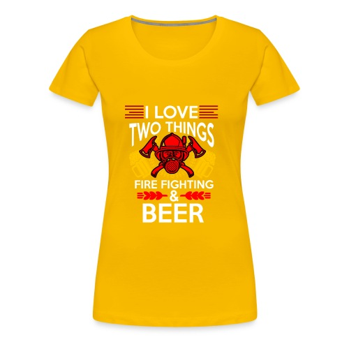 I love Fire Fighter And Beer T-shirt - Women's Premium T-Shirt