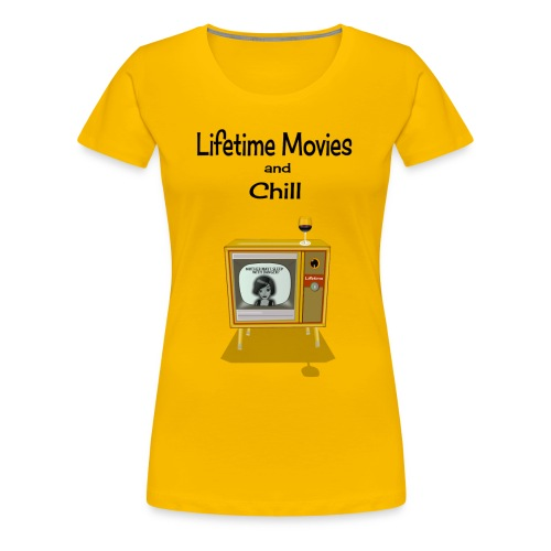 LIFETIME MOVIES AND CHILL - Women's Premium T-Shirt