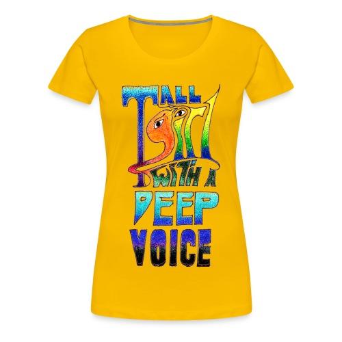 Tall Girl with a Deep Voice (dark lines) - Women's Premium T-Shirt