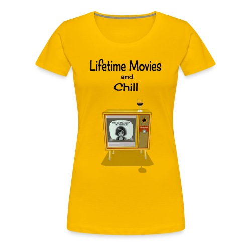 LIFETIME MOVIES AND CHILL - Women's Premium T-Shirt