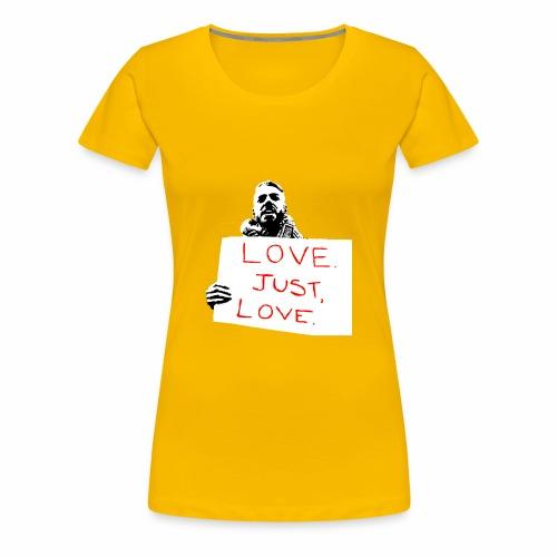 Just Love - Women's Premium T-Shirt