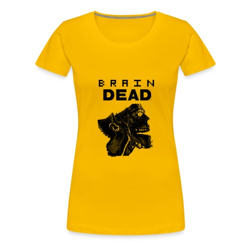 braindead - Women's Premium T-Shirt