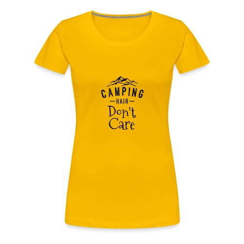 Camping Hair Don't Care - Women's Premium T-Shirt