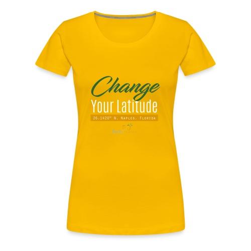 Change Your Latitude - Women's Premium T-Shirt