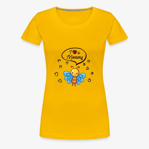 I love you Mommy Butterfly Tshirt - Women's Premium T-Shirt