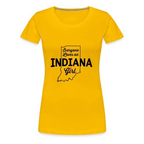 Everyone Loves an Indiana Girl T-Shirt - Women's Premium T-Shirt