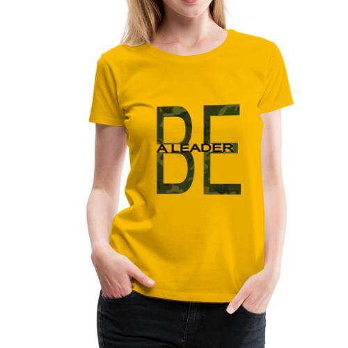 BE A LEADER CAMO - Women's Premium T-Shirt