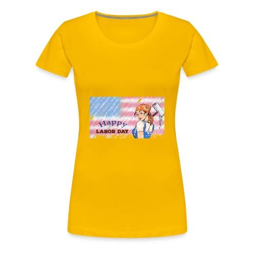 Labor Day Happy Day 2018 - Women's Premium T-Shirt