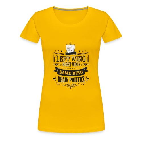 Left Wing Right Wing Same Bird - Women's Premium T-Shirt