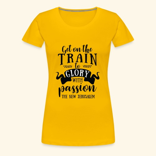 GET ON THE TRAIN - Women's Premium T-Shirt