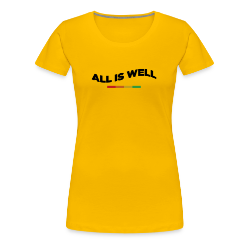 All Is Well. - Women's Premium T-Shirt