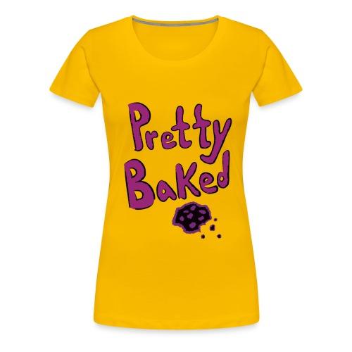pretty baked - Women's Premium T-Shirt
