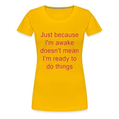 Rude Sarcastic Funny Angry Sayings - Women's Premium T-Shirt