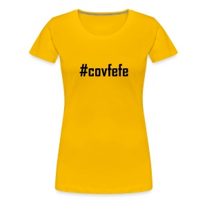 Covfefe T shirt Tees and Products - Women's Premium T-Shirt