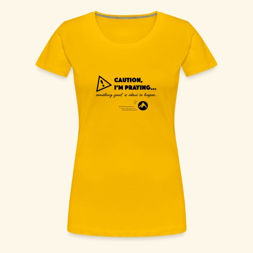 Something Good is About to Happen - Women's Premium T-Shirt