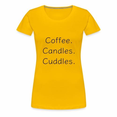 Coffee Candles Cuddles - Women's Premium T-Shirt