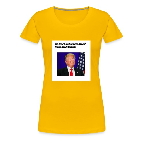 Only For Donald Trump Haters - Women's Premium T-Shirt