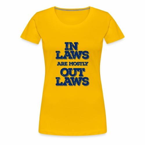 Inlaws outlaws - Women's Premium T-Shirt