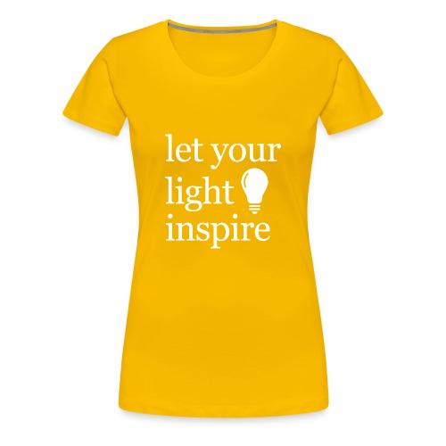 Let Your Light Inspire Hoodie (white font) - Women's Premium T-Shirt