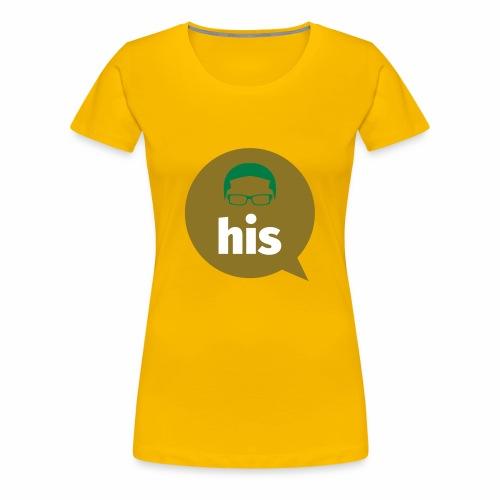 His and Hers Unit Shirt - Women's Premium T-Shirt