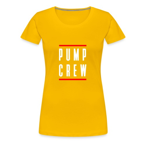 Pump Crew - Women's Premium T-Shirt