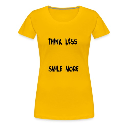 think less smile more - Women's Premium T-Shirt