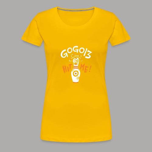 GOGO13 Hit Me! - Women's Premium T-Shirt
