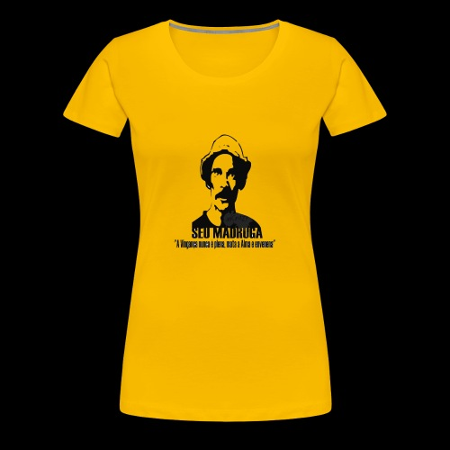 Camiseta seu madruga - Women's Premium T-Shirt