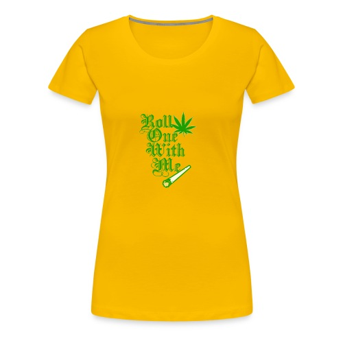 Roll One With Me - Women's Premium T-Shirt