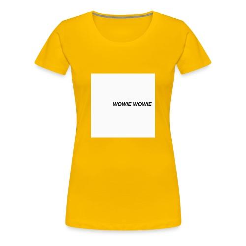 Wowie - Women's Premium T-Shirt