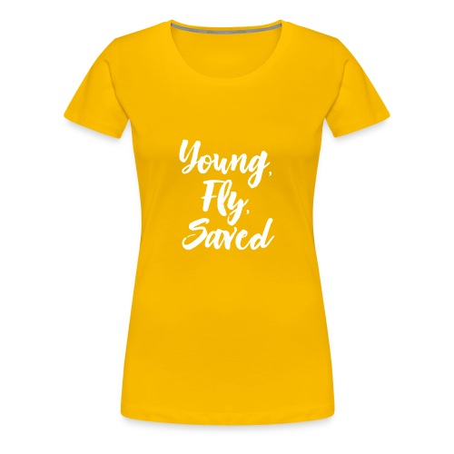 Young Fly Saved - Women's Premium T-Shirt