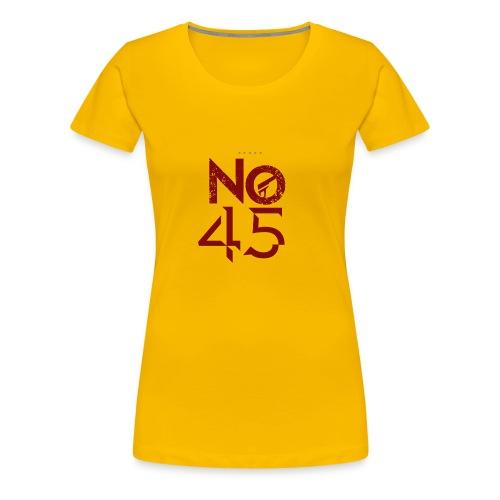 No 45 - Women's Premium T-Shirt