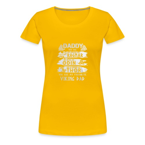 Daddy You Are As Strong As Thor - Women's Premium T-Shirt