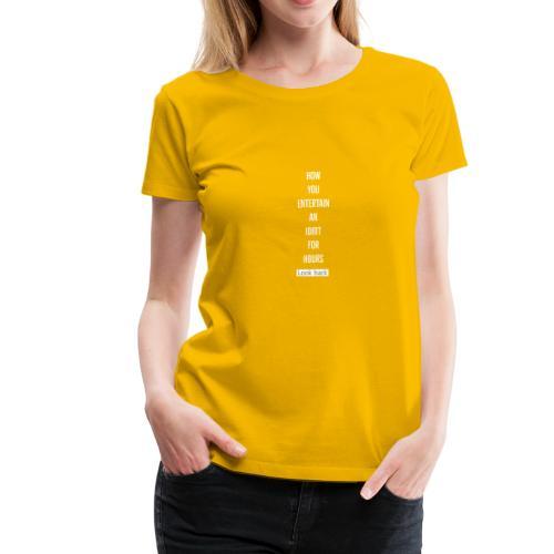 Entertain idiot - Women's Premium T-Shirt
