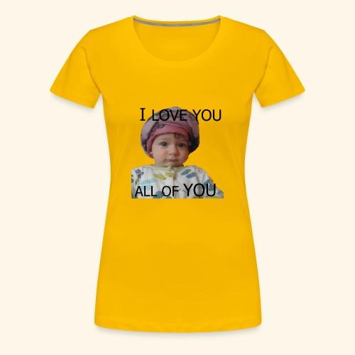 I love you all of you t-shirt - Women's Premium T-Shirt