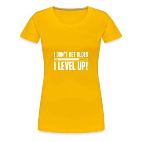 I Don t Get Older I Level Up - Women's Premium T-Shirt