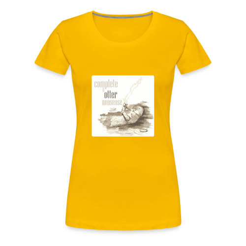 complete and otter nonsense - Women's Premium T-Shirt