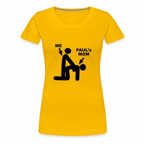Paul's Mom - Women's Premium T-Shirt