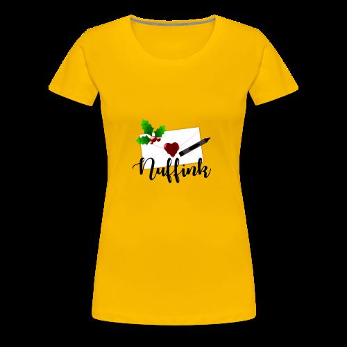 Nuffink - Women's Premium T-Shirt