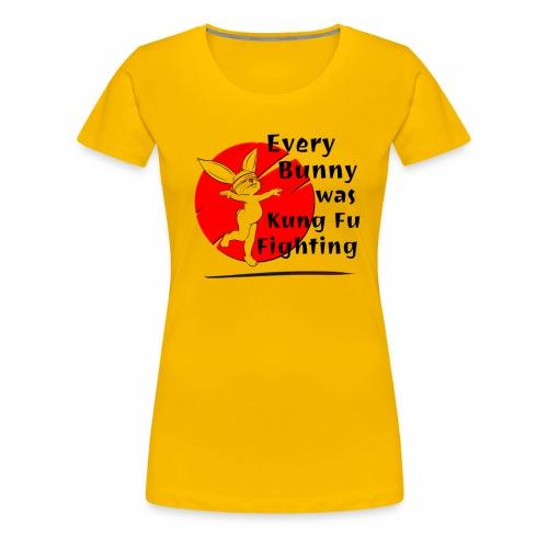 Every Bunny was Kung Fu Fighting - Women's Premium T-Shirt