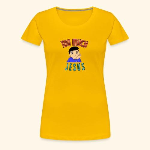 Too Much with Logo - Women's Premium T-Shirt