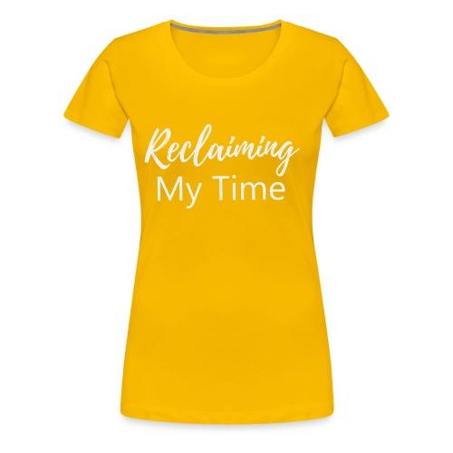 Reclaiming My Time - Women's Premium T-Shirt