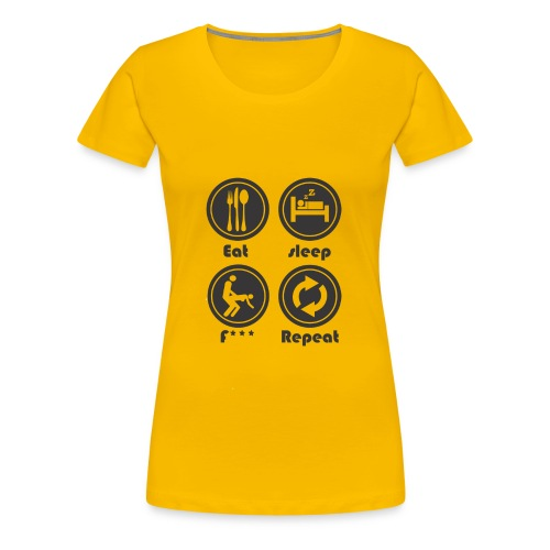 Eat Sleep F Repeat - Women's Premium T-Shirt